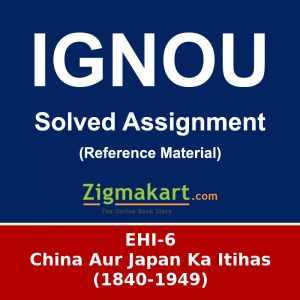 IGNOU EHI-6 BA History Solved Assignment