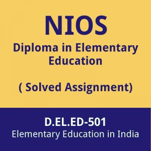 nios d.el.ed-501 solved assignment