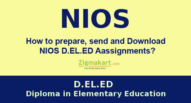 How to download, prepare and send NIOS Deled Assignments?